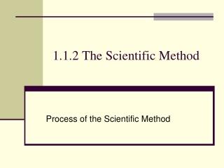 1.1.2 The Scientific Method