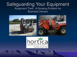 Safeguarding Your Equipment Equipment Theft:  A Growing Problem for  Business Owners