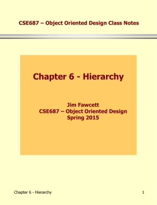 Chapter 6 - Hierarchy Jim Fawcett CSE687 – Object Oriented Design Spring 2015