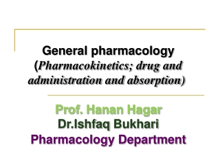 General pharmacology ( Pharmacokinetics; drug and administration and absorption)