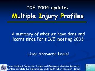 ICE 2004 update: M ultiple  I njury  P rofiles