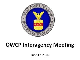 OWCP Interagency Meeting June 17, 2014
