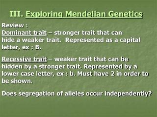 III.  Exploring Mendelian Genetics