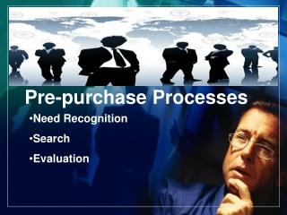 Pre-purchase Processes