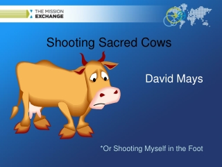 Shooting Sacred Cows