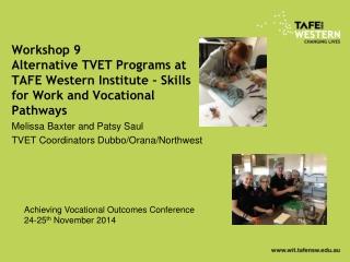 Melissa Baxter and Patsy Saul TVET Coordinators Dubbo/Orana/Northwest