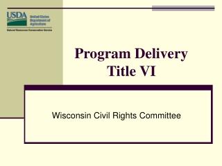 Program Delivery Title VI