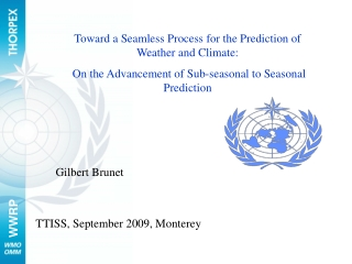 Toward a Seamless Process for the Prediction of Weather and Climate: