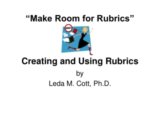 """Make Room for Rubrics"" Creating and Using Rubrics"