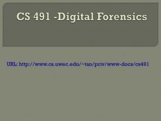 CS 491 -Digital Forensics