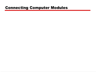 Connecting Computer Modules
