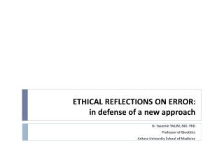 ETHICAL REFLECTIONS ON ERROR:  in defense of a new approach