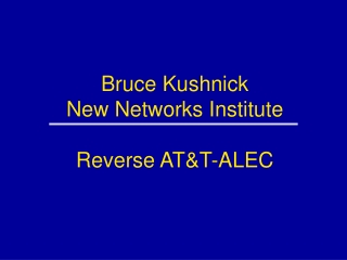Bruce Kushnick New Networks Institute Reverse AT&T-ALEC