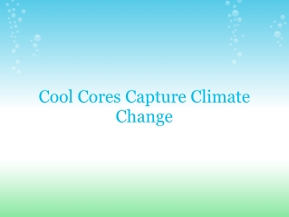 Cool Cores Capture Climate Change