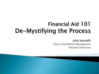 Financial Aid  101 De-Mystifying the Process
