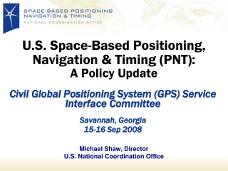U.S. Space-Based Positioning, Navigation & Timing (PNT): A Policy Update