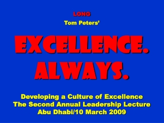 LONG Tom Peters' Excellence. Always. Developing a Culture of Excellence
