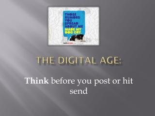 The digital age:
