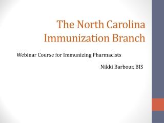 The North Carolina Immunization Branch