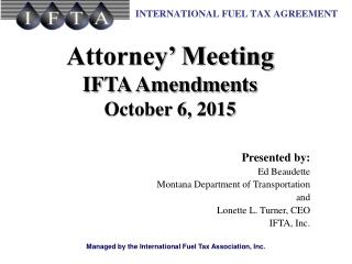 Attorney' Meeting IFTA Amendments October 6, 2015