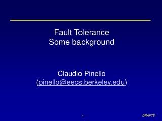 Fault Tolerance Some background