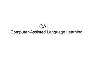 CALL: Computer-Assisted Language Learning