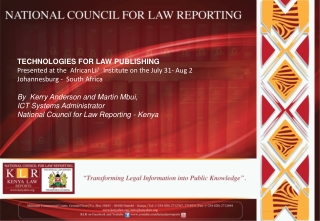 TECHNOLOGIES FOR LAW PUBLISHING Presented at the  AfricanLii'  Institute on the July 31- Aug 2