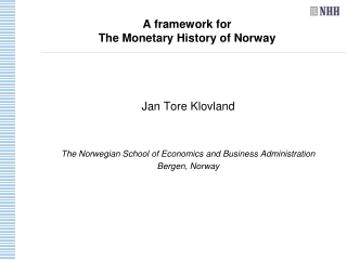 A framework for The Monetary History of Norway