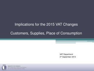 Implications for the 2015 VAT Changes Customers, Supplies, Place of Consumption
