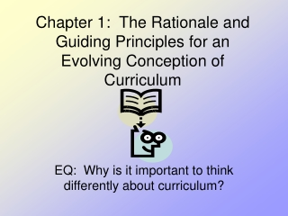 Chapter 1:  The Rationale and Guiding Principles for an Evolving Conception of Curriculum