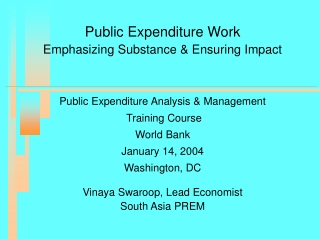 Public Expenditure Work Emphasizing Substance & Ensuring Impact