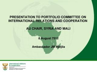 8 August 2012 Ambassador JM Matjila