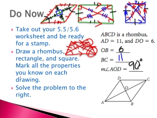   Take out your 5.5/5.6  worksheet and be ready  for a stamp.   Draw a rhombus,