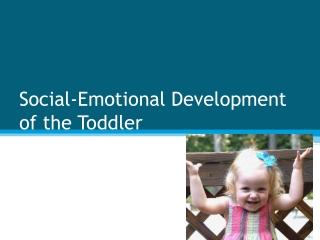 Social-Emotional Development of the Toddler