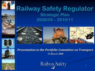 Railway Safety Regulator Strategic Plan 2008/09 – 2010/11