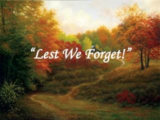 """Lest We Forget!"""