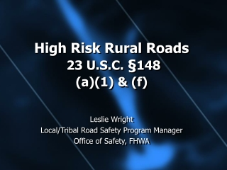 High Risk Rural Roads 23 U.S.C.  § 148  (a)(1) & (f)