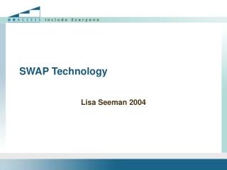 SWAP Technology