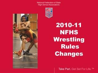 2010-11  NFHS Wrestling  Rules  Changes