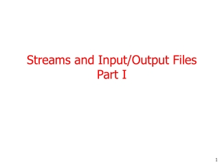 Streams and Input/Output Files Part I