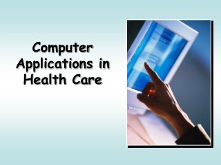 Computer Applications in Health Care