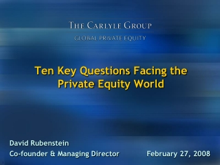 Ten  Key Questions  Facing the  Private  Equity World