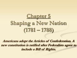 Chapter 5 Shaping a New Nation (1781 – 1788)