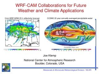 Joe Klemp National Center for Atmospheric Research Boulder, Colorado, USA