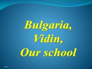 Bulgaria, Vidin, Our school