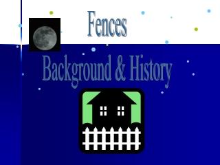 Fences Background & History