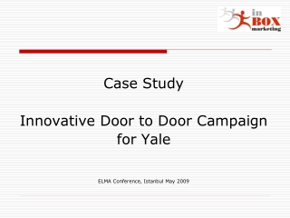 Case Study Innovative Door to Door Campaign  for Yale ELMA Conference, Istanbul May 2009