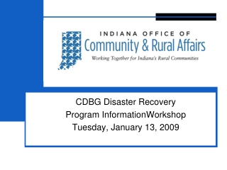 CDBG Disaster Recovery Program InformationWorkshop Tuesday, January 13, 2009
