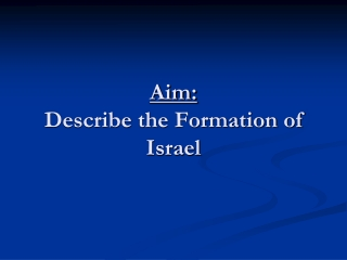 Aim: Describe the Formation of Israel