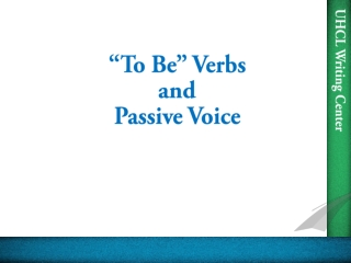 """""""To Be"""" Verbs  and Passive Voice"""
